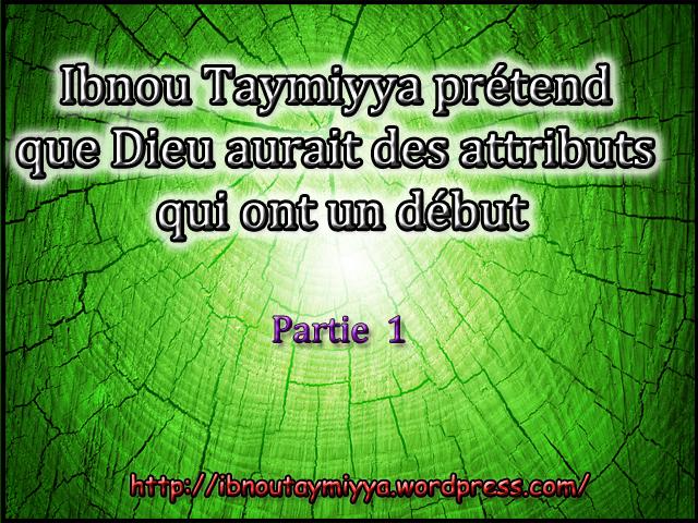 ibn taymiyya prétend que Dieu aurtait des attributs qui ont un début
