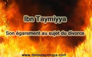 Ibn taymiyya - son égarement au sujet du divorce