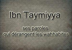 Ibn taymiyya - ses paroles qui dérangent les wahhabites